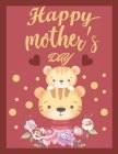 Happy Mother's Day: Mother's Day Coloring Book for Girls or Boys, a little book about my awesome mom Cover Image