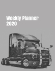 Weekly Planner 2020: calendar organizer agenda for truck enthusiasts. 8.5x11. 120 pages. Cover Image