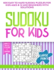 Sudoku for Kids: 600 Easy to Hard Sudoku Puzzles for Kids Ages 8-12 and Beginners with Solutions. Complete Them all to Become a Champio Cover Image