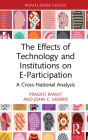 The Effects of Technology and Institutions on E-Participation: A Cross-National Analysis (Routledge Research in Public Administration and Public Polic) Cover Image