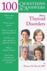 100 Questions & Answers about Thyroid Disorders Cover Image