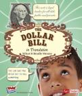 The Dollar Bill in Translation: What It Really Means (Kids' Translations) Cover Image