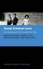 Young Criminal Lives: Life Courses and Life Chances from 1850 (Clarendon Studies in Criminology) Cover Image