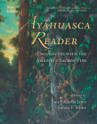 Ayahuasca Reader: Encounters with the Amazon's Sacred Vine Cover Image