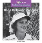 Babe Didrikson Zaharias (Trailblazing Athletes) Cover Image