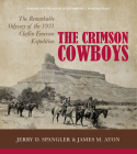The Crimson Cowboys: The Remarkable Odyssey of the 1931 Claflin-Emerson Expedition Cover Image