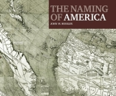 The Naming of America: Martin Waldseemüller's 1507 World Map and the Cosmographiae Introductio Cover Image