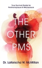 The Other PMS: Your Survival Guide for Perimenopause & Menopause Cover Image