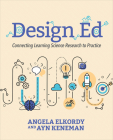 Design Ed: Connecting Learning Science Research to Practice Cover Image