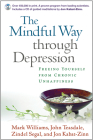 The Mindful Way through Depression: Freeing Yourself from Chronic Unhappiness Cover Image