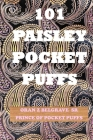 101 Paisley Pocket Puffs: Puffs Cover Image