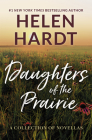 Daughters of the Prairie: A Collection of Novellas Cover Image