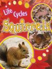 Squirrels (Life Cycles (Rourke Paperback)) Cover Image