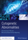 Cytogenetic Abnormalities: Chromosomal, Fish, and Microarray-Based Clinical Reporting and Interpretation of Result Cover Image