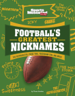 Football's Greatest Nicknames: The Refrigerator, Prime Time, Touchdown Tom, and More! Cover Image