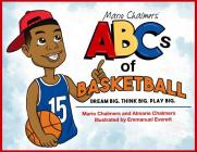 Mario Chalmers' ABCs of Basketball: Dream Big. Think Big. Play Big. Cover Image