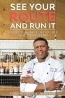 See Your Route and Run It: From Top Soldier to Top Chef Cover Image