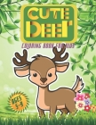 Cute Deer Coloring Book for Kids Ages 5-9: For Your Lovely Boys And Girls Cover Image