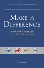 Make a Difference: In the Lives of Those You Love, Live With, and Lead Cover Image