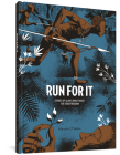 Run for It: Stories of Slaves Who Fought for Their Freedom Cover Image