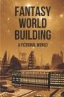 Fantasy World Building: A Fictional World: Cyberpunk Novel 2021 Cover Image