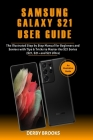 Samsung Galaxy S21 User Guide: The Illustrative Step by Step Manual for Beginners and Seniors with Tips & Tricks to Master the S21 Series (S21, S21+ Cover Image