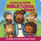 Laugh and Grow Bible for Little Ones: The Gospel in 15 One-Minute Bible Stories Cover Image