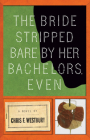 The Bride Stripped Bare by Her Bachelors, Even Cover Image