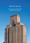 Herbert Rowse (Twentieth Century Architects) Cover Image