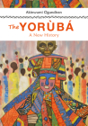 The Yoruba: A New History Cover Image