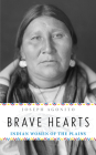 Brave Hearts: Indian Women of the Plains Cover Image