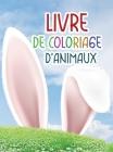 Livres de coloriage d'animaux: Livre de coloriage étonnant pour les adultes avec des animaux et des monstres pour la détente Cover Image