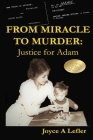 From Miracle To Murder: Justice For Adam Cover Image