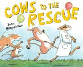 Cows to the Rescue (Barnyard Rescue) Cover Image