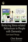 Reducing Stress-Related Behaviours in People with Dementia: Care-Based Therapy Cover Image