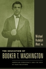 The Education of Booker T. Washington: American Democracy and the Idea of Race Relations Cover Image