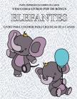 Livro para colorir para crianças de 4-5 anos (Elefantes): Este livro tem 40 páginas coloridas sem stress para reduzir a frustração e melhorar a confia Cover Image