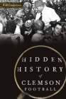 Hidden History of Clemson Football Cover Image