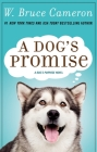 A Dog's Promise: A Novel (A Dog's Purpose #3) Cover Image