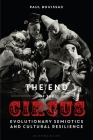 The End of the Circus: Evolutionary Semiotics and Cultural Resilience Cover Image