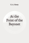 At the Point of the Bayonet: Original Cover Image