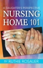 Nursing Home 101: A Daughter's Perspective Cover Image