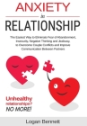 Anxiety in Relationship: The Easiest Way to Eliminate Fear of Abandonment, Insecurity, Negative Thinking and Jealousy to Overcome Couple Confli Cover Image