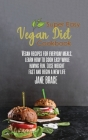 Super Easy Vegan Diet Cookbook: Vegan Recipes for Every Meals, Learn How to Cook Easy While Having Fun, Lose Wieght and: Vegan Recipes for Every Meals Cover Image