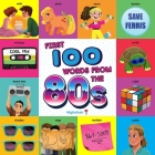 First 100 Words From the 80s (Highchair U) (Highchair U ) Cover Image