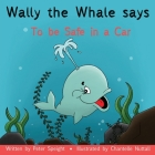 Wally the Whale Says: To be safe in a car Cover Image