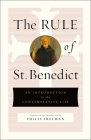 The Rule of St. Benedict: An Introduction to the Contemplative Life Cover Image