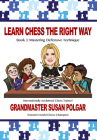 Learn Chess the Right Way: Book 3: Mastering Defensive Techniques Cover Image