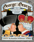 George vs. George: The Revolutionary War as Seen by Both Sides Cover Image