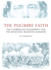 The Pugmire Faith: The Cumberland Blacksmith and the Mountain Meadows Massacre Cover Image